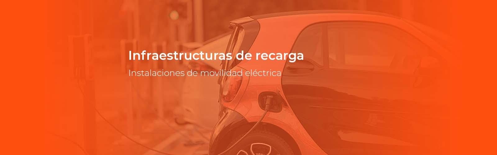 Infraestructuras movilidad eléctrica
